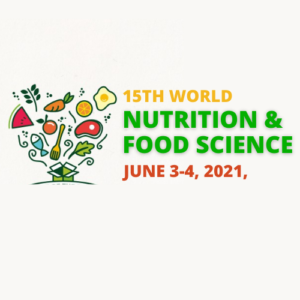 15th World Nutrition & Food Science Virtual Conferences (NutritionVirtual2021) June 3-4, 2021