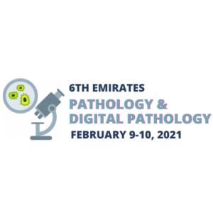 6th Emirates Pathology & Digital Pathology, February 9-10, 2021, Virtually