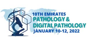 10th Emirates Pathology & Digital Pathology Conference, January 10-12, 2022
