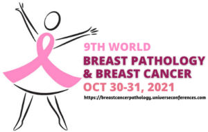 9th World Breast Pathology and Breast Cancer Conference, Oct 30-31, 2021